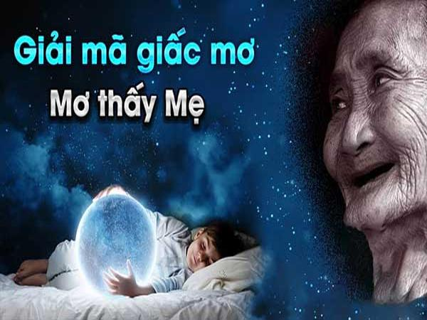 Mơ thấy Mẹ là điềm báo gì